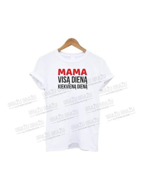 Mamos marškinėliai Mama visą dieną